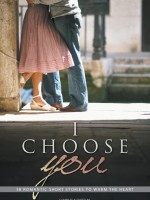 "OakTara Publisher's Romance Anthology, ""I Choose You"" compiled and Edited By Ramona Tucker and Jennifer Wessner"