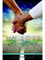 "OakTara Publisher's Real-life love stories, the anthology, ""My Love to You Always"" compiled and edited by Ramona Tucker and Jennifer Wessner"