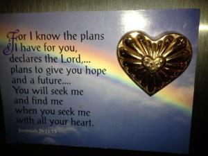 Jeremiah 29:11 & 13