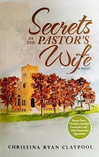Secrets of the Pastor's Wife: A Novel by Christina Ryan Claypool