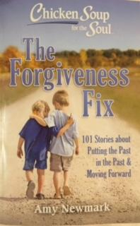 Chicken Soup for the Soul - The Forgiveness Fix